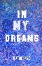 In my Dreams by mommykath20