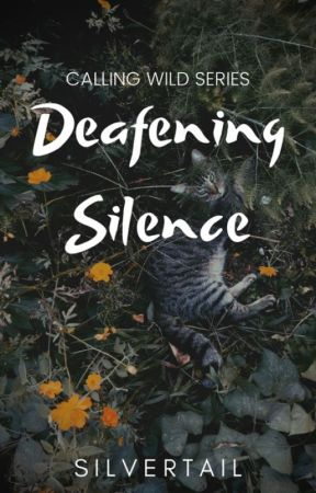 Calling Wild Series: Defeaning Silence by roseshade-