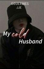 My Cold Husband | JJK ✔ by ggukkines
