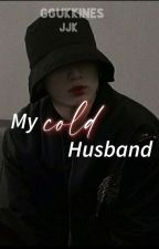 My Cold Husband|JJK by Kookieficss