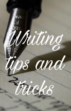 Writing tips and tricks by Filippa2003