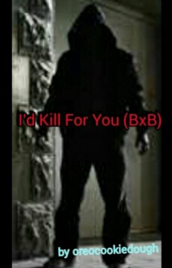 I'd Kill For You (BXB) (DISCONTINUED)