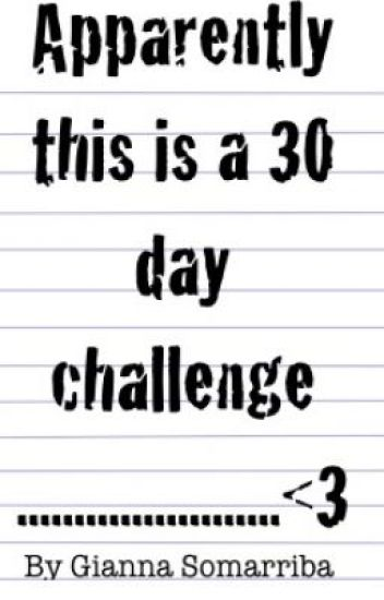 Apparently this is a 30 day challenge.............<3