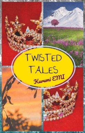 Twisted Tales by kurumiemi_0811