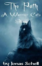 The Path (A Warrior Cat Story) (Book 2) by w3tbananas