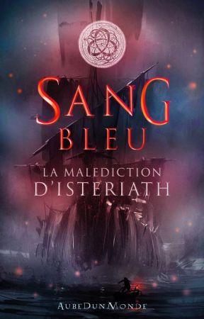 Sang Bleu : La malédiction d'Isteriath by Lilyflower_00