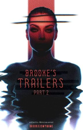 Trailers Part Two  || CLOSED TO CATCH UP by brookieismyname