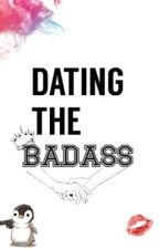 Dating The Badass by IdioticFreak