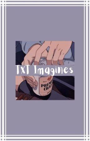 TXT Imagines || one-shots by NarNarNerd