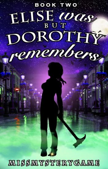 Elise Was But Dorothy Remembers (Book 2 of Elise & Dorothy)