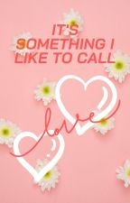 """It's something I like to call """"Love"""" by _Leo-ssi_"""