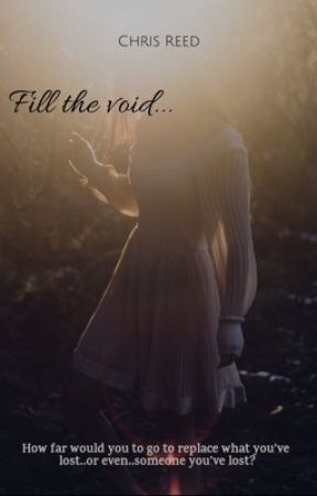 Fill the void... by ccwrites3