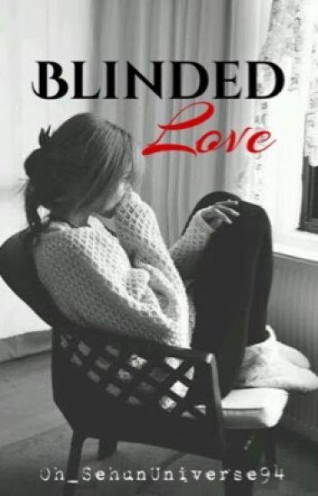Blinded Love (EXO Sehun FF)