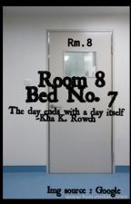 Room 8,Bed no.7 by KhaKRowch