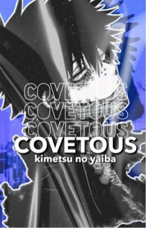 Covetous • [ KNY x Reader ]   by sinfulempire