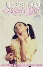 I LOVE THAT NERD GIRL(MS. NERD & MR. HEARTHROB) by kyrie_ren