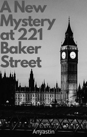 A New Mystery at 221 Baker Street by AnyaStin