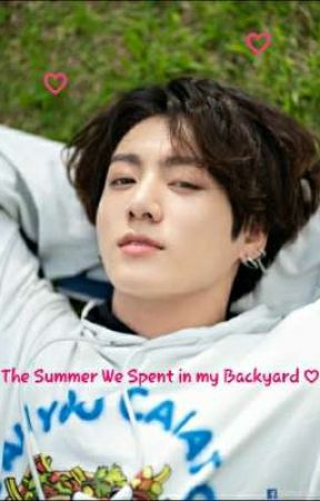 The Summer We Spent in my Backyard ♡  |18+| A smut/short story by INeedHolyWaterOopss