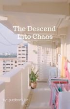 The Descend Into Chaos by PurpleNebulae