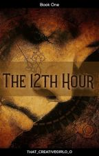 The 12th Hour by that_creativegirlo_o