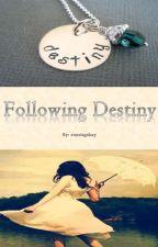 Following Destiny by starsingalaxy