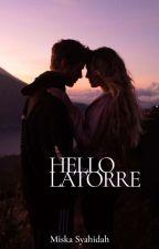 Hello LaTorre by Miskasyaa