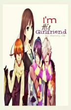 I'M HIS GIRLFRIEND! by Chammy_08