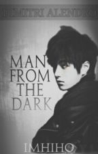 Man From The Dark by Imhiho