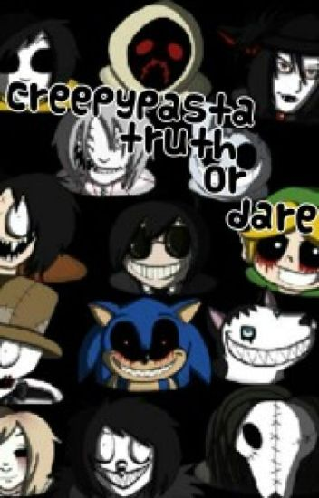 creepypasta truth or dare