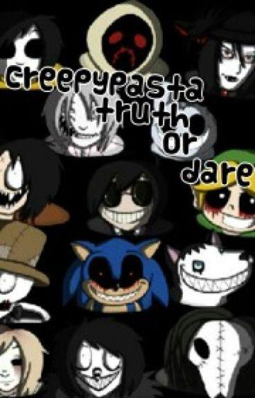 Creepypasta Truth Or Dare Wattpad