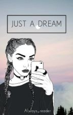 Just a dream by Always_Reader
