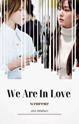 We Are In Love - Wenrene ( RED VELVET )