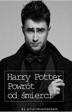 Harry Potter Powrót od śmierci by priori4incantatem
