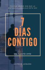7 Días Contigo [RUBEGETTA] by ChristoferMcHooffiel