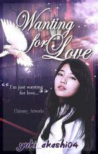 Wanting for Love by Yuki_Akashi04
