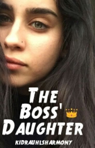 The Boss' Daughter (Won't Be Completed)