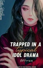 Trapped in a Typical Idol Drama by glamourlips