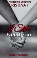 I Still Need You by CristinaYllona