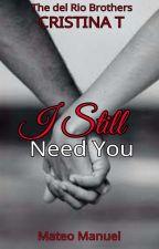 I Still Need You by CristinaYllona