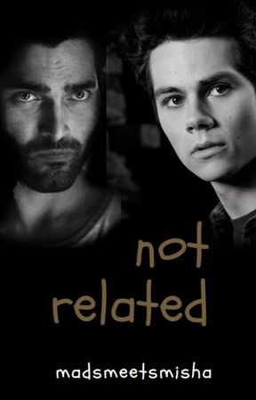 Not Related (Sterek Fanfic) by madsmeetsmisha