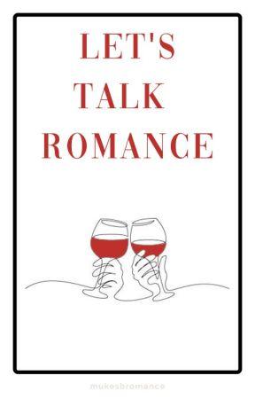 Let's Talk Romance by mukesbromance
