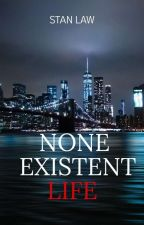 None Existent Life by Dlawrie
