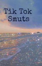 Tik Tok Smuts  by sway_boysO_o