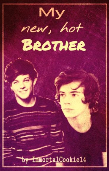My new, hot Brother (Larry Stylinson, AU)