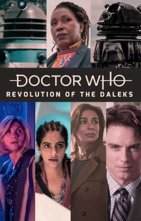 Doctor Who - Revolution of the Daleks AU by charlieq2014