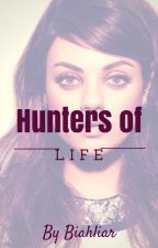 Hunters of Life  by Biahliar
