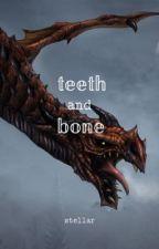 Teeth and Bone - A Skyrim Fanfiction by stellar_ic