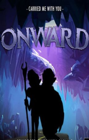 Carried Me With You-A Pixar's Onward FanFiction by finndillydinn