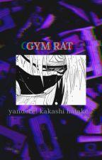 ɢʏᴍ ʀᴀᴛ || yandere! kakashi by jxnjxr