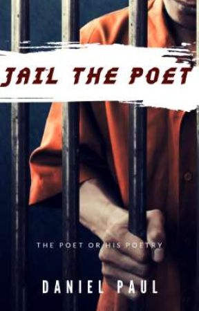 Jail The Poet by The_delusionist